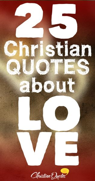 Top 25 Awesome Christian Love Quotes