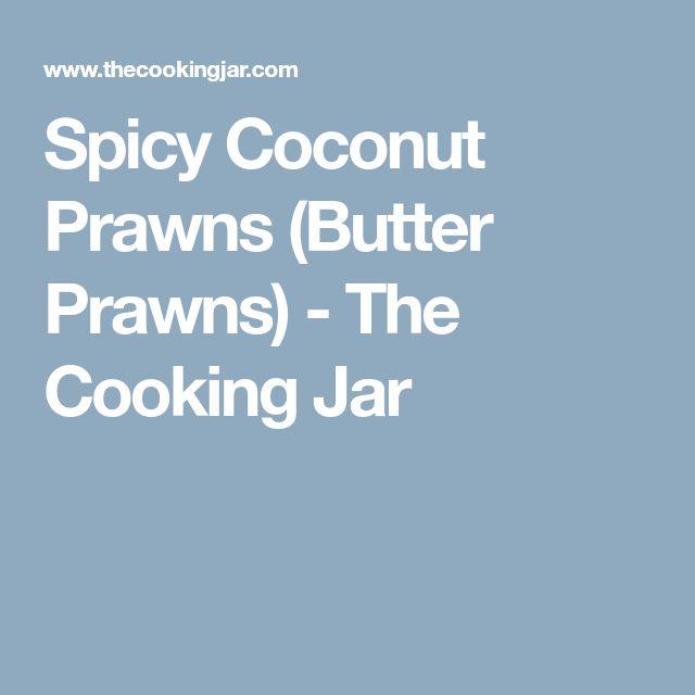 Spicy Coconut Prawns (Butter Prawns) - The Cooking Jar