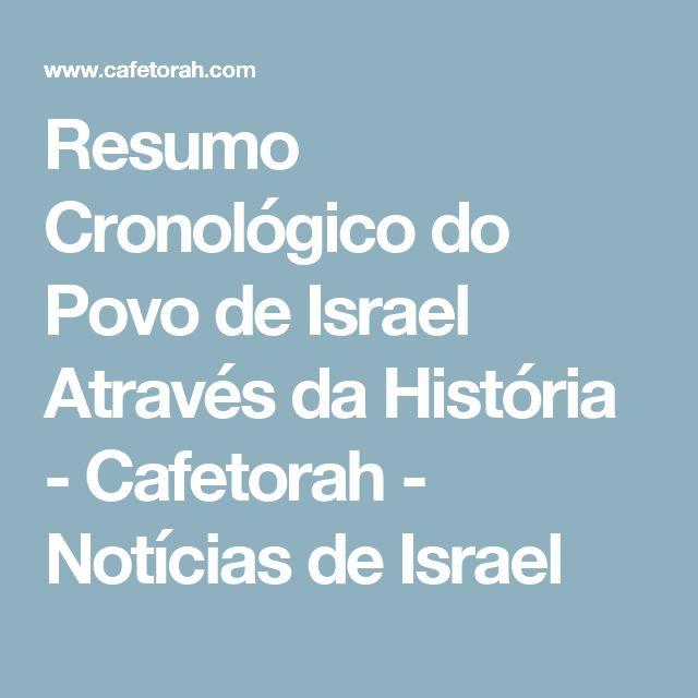 Resumo Cronológico do Povo de Israel Através da História - Cafetorah - Notícias de Israel