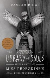 Everything You Need to Know About the Miss Peregrine Series Before Reading Library of Souls — The B&N Teen Blog