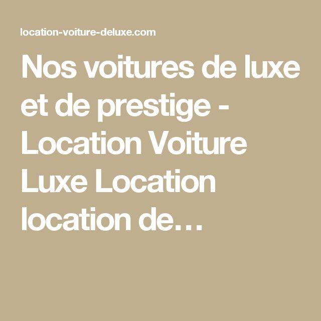 nos voitures de luxe et de prestige location voiture luxe location location de - Location Voiture Mariage Haut Rhin