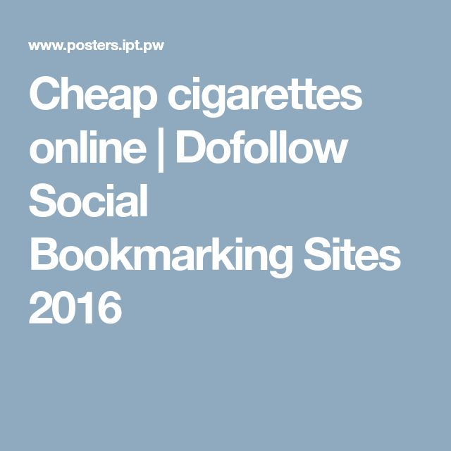 Cheap cigarettes online |  Dofollow Social Bookmarking Sites 2016