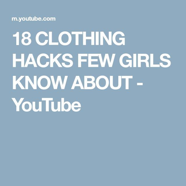 18 CLOTHING HACKS FEW GIRLS KNOW ABOUT - YouTube