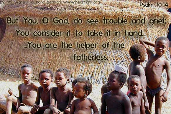 Inspirational illustration of Psalm 10:14 -- 14 But you, O God, do see trouble and grief; .....you consider it to take it in hand.The victim commits himself to you;you are the helper of the fatherless.