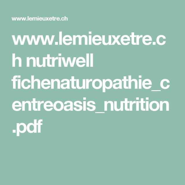 Best 25 nutrition pdf ideas on pinterest nutrition food list lemieuxetre nutriwell fichenaturopathiecentreoasisnutritionpdf forumfinder Image collections