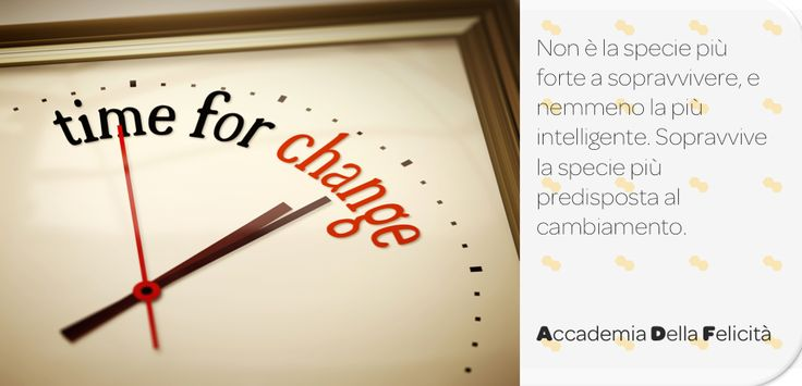Tempo di cambiare www.accademiafelicita.it