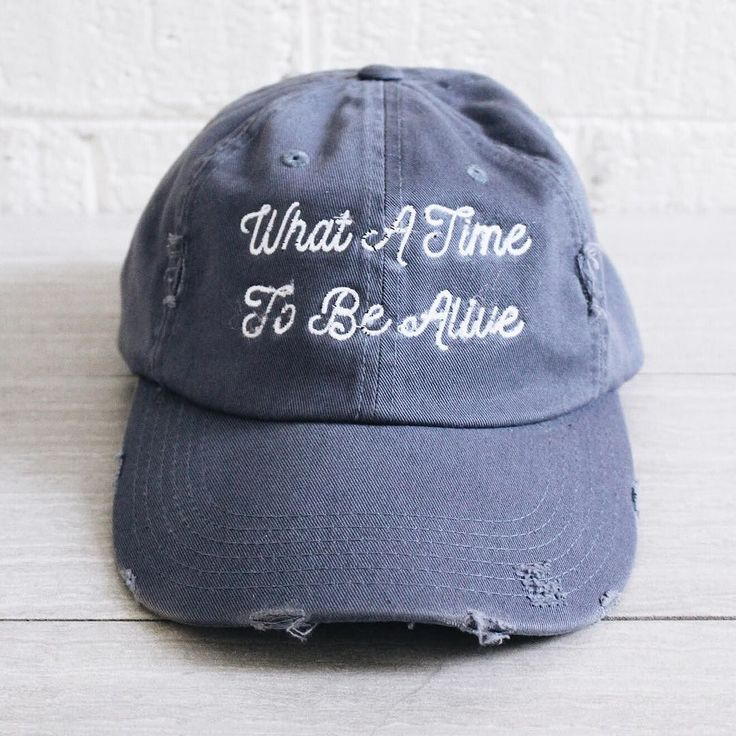 What A Time To Be Alive Hat - One Size - Preorder estimated ship date 39dac134cfcd