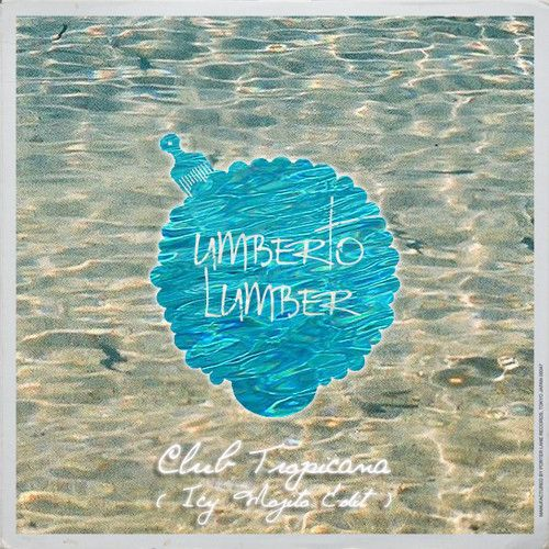 Bossasonic - Club Tropicana (Umberto Lumber ' Icy Mojito ' Edit) by Umberto Lumber