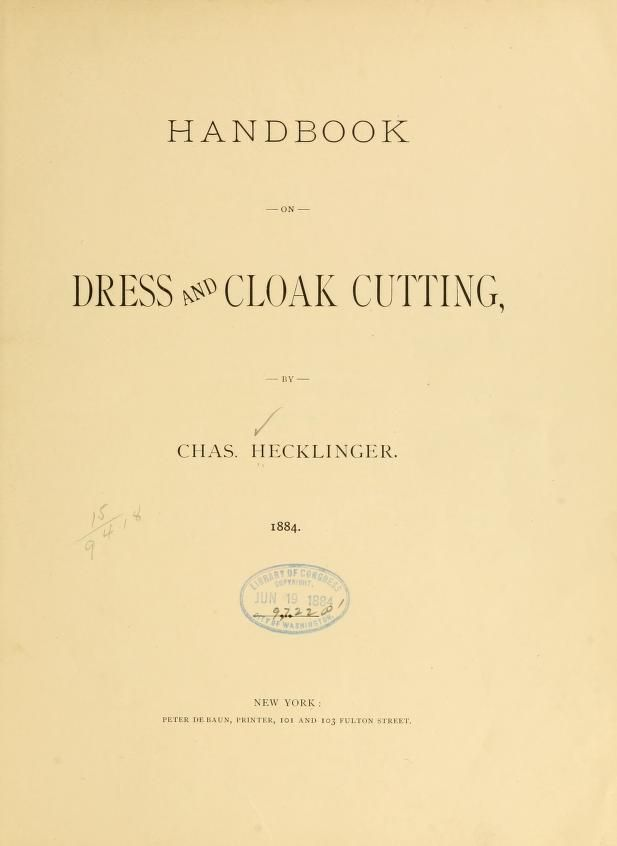 1884 Handbook on dress and cloak cutting. Includes patterns. ENTIRE BOOK!