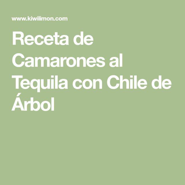 Receta de Camarones al Tequila con Chile de Árbol