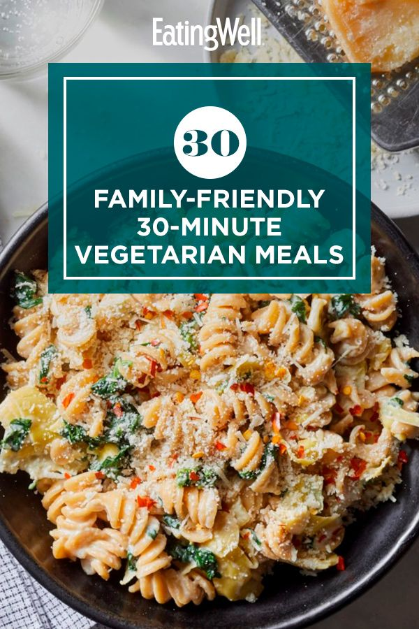 30 Family Friendly 30 Minute Vegetarian Meals For Busy Weeknights Vegetarian Recipes Vegetarian Recipes Healthy Meals