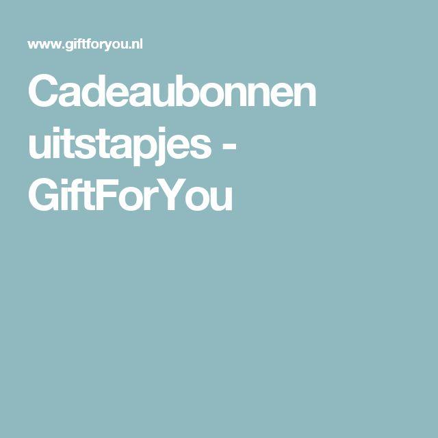 Cadeaubonnen uitstapjes - GiftForYou
