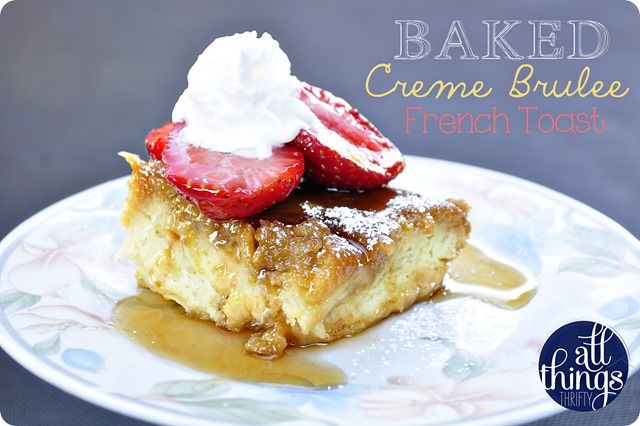 Baked Creme Brulee French Toast {a Lion House recipe}