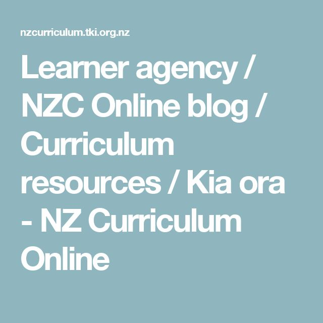 Learner agency / NZC Online blog / Curriculum resources / Kia ora - NZ Curriculum Online