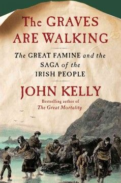 The graves are walking : the great famine and the saga of the Irish people - Describes the Great Irish Potato Famine that began in 1845 and discusses how the combined forces of bacterial infection, political greed and religious intolerance started a disaster that killed twice as many people as died during the American Civil War.