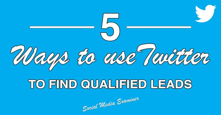 5 Ways to Find Leads and Customers on Twitter - for more info go to http://www.socialmediaexaminer.com/find-leads-customers-on-twitter/