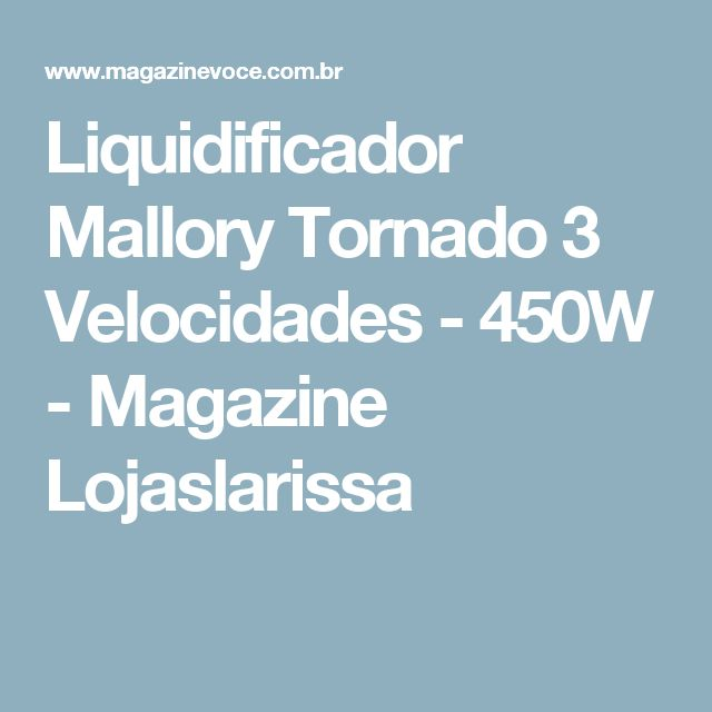 Liquidificador Mallory Tornado 3 Velocidades - 450W - Magazine Lojaslarissa