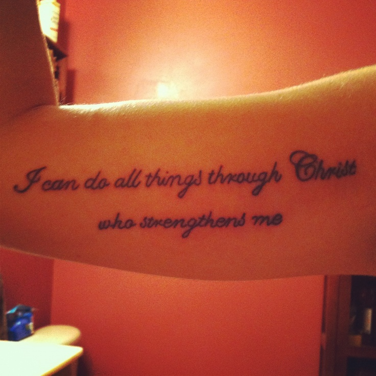 """Can Do All Things Through Christ Who Strengthens Me Tattoo On Arm """"i ..."""