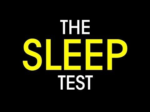 The Sleep Test - YouTube. Sleep. Do you get enough of it?