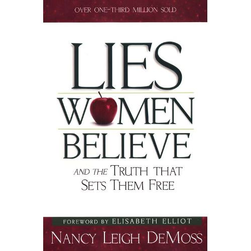 Lies Women Believe - and the Truth that Sets them Free