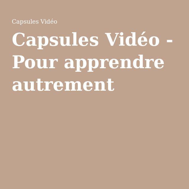 Capsules Vidéo - Pour apprendre autrement