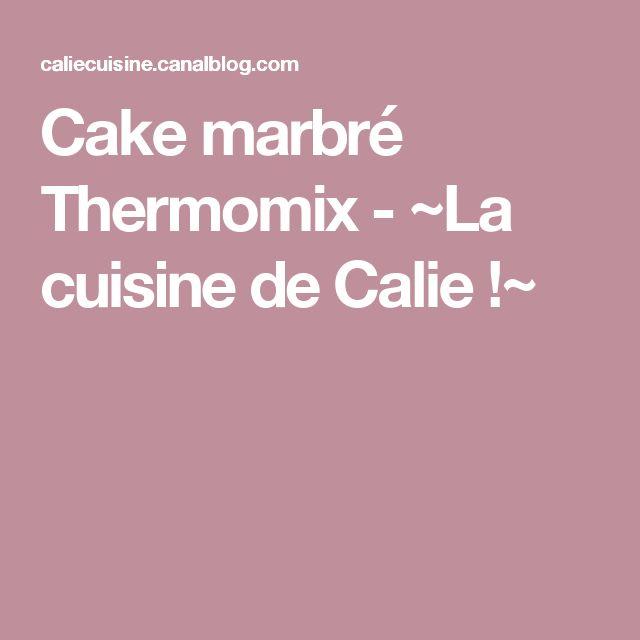 Cake marbré Thermomix - ~La cuisine de Calie !~