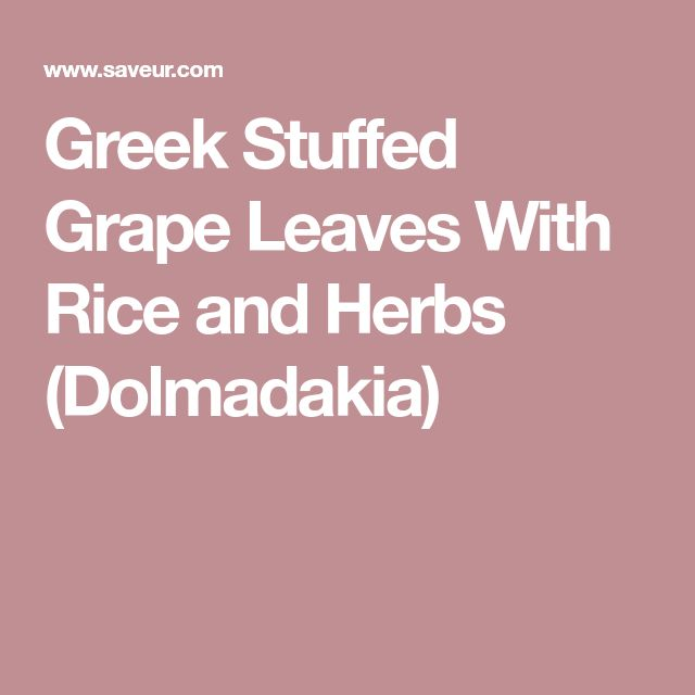 Greek Stuffed Grape Leaves With Rice and Herbs (Dolmadakia)
