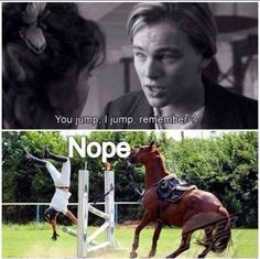 titanic horse meme you jump - Google Search