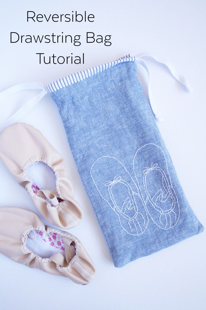 Reversible Drawstring Bag Tutorial with ballet slipper template for embroidery.