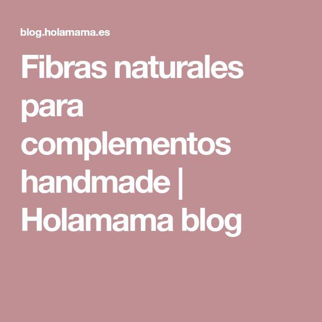 Fibras naturales para complementos handmade   Holamama blog