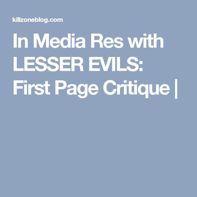 In Media Res with LESSER EVILS: First Page Critique |