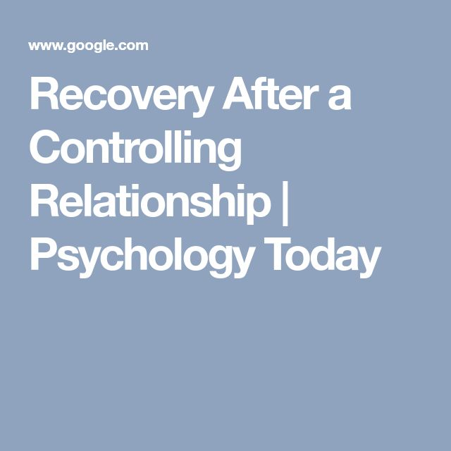 Recovery After a Controlling Relationship | Psychology Today