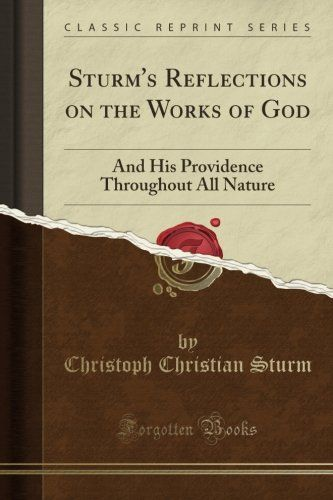 Sturm's Reflections on the Works of God: And His Providen... https://www.amazon.com/dp/1332035914/ref=cm_sw_r_pi_dp_x_CFUBybB535TM5