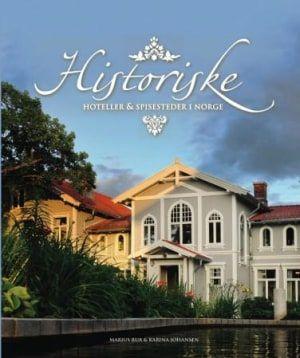 """""""Historiske hoteller og spisesteder i Norge"""" av Marius Rua og Karina Johansen (ISBN: 8279004157, 9788279004158)"""