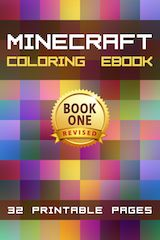 Check out the new revised Minecraft Coloring  eBook featuring your favorite characters.