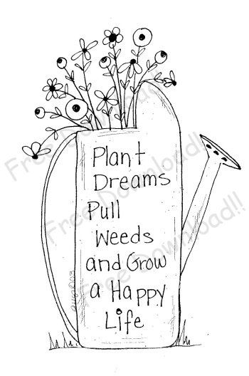 Plant dreams. Pull weeds. Grow a happy life. Garden / gardening quotes