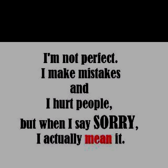 I'm Sorry. I Truly Am. Although You Hurt Me So Bad It