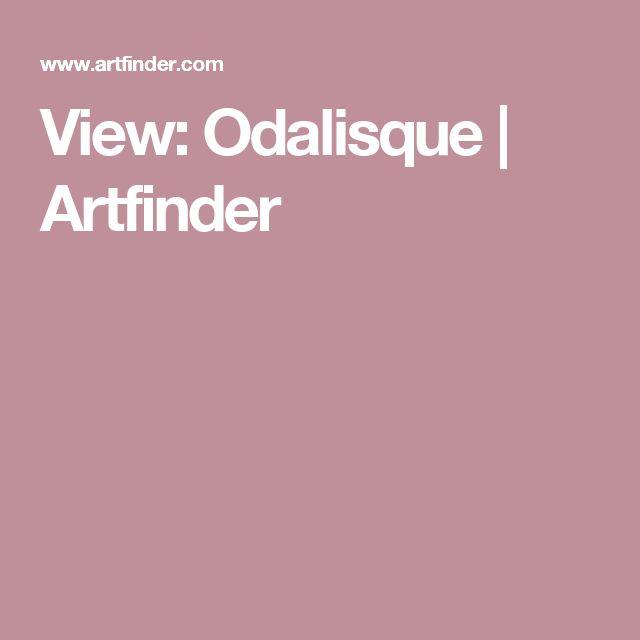 View: Odalisque | Artfinder