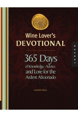 Wine Lovers Devotional 365 Days Of Knowledge Advice And Lore For The Ardent Aficionado #books #wineloversdevotional #onlinebooks