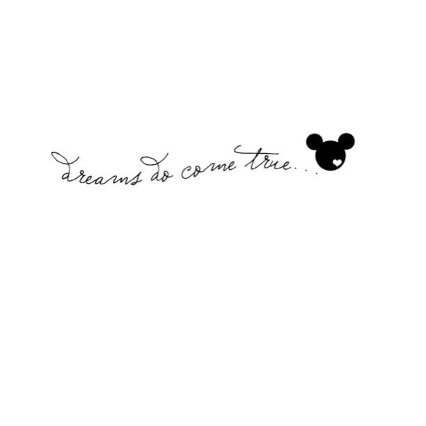"""dreams do come true ..."" Disney tattoo would look good on my shoulder"