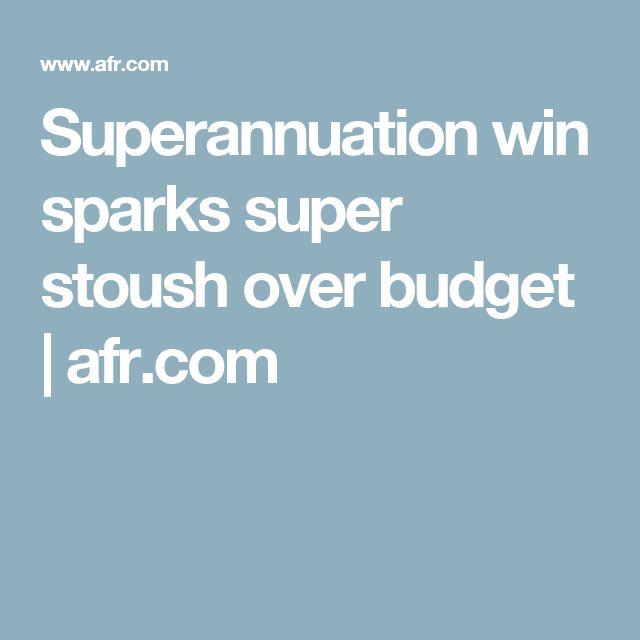 Superannuation win sparks super stoush over budget  | afr.com