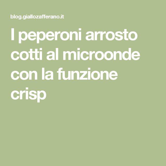 I peperoni arrosto cotti al microonde con la funzione crisp