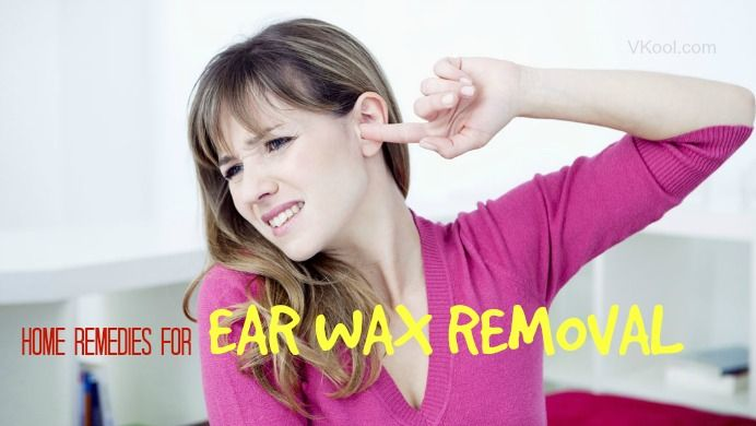 10 Natural home remedies for ear wax removal in adults
