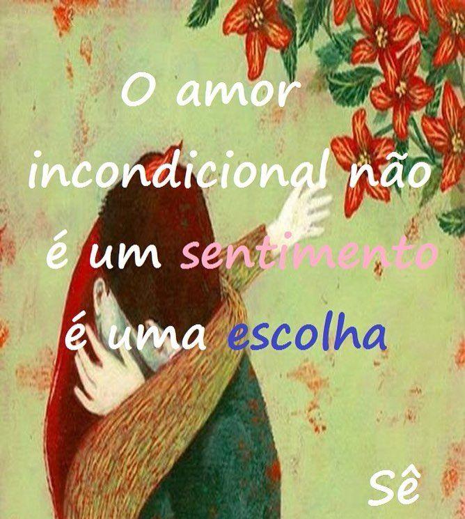 Escolhe amar sem condições #amor #amar #incondicional #amorinfinito #amorincondicional #vida #paz #tw #sê