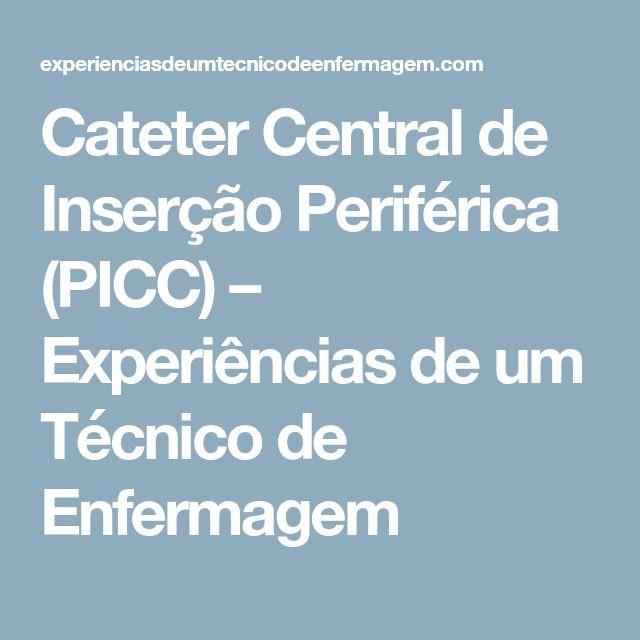 Cateter Central de Inserção Periférica (PICC) – Experiências de um Técnico de Enfermagem