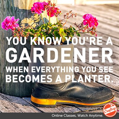 "Get fun ""You know you're a gardener when...images + special savings on online gardening classes!"