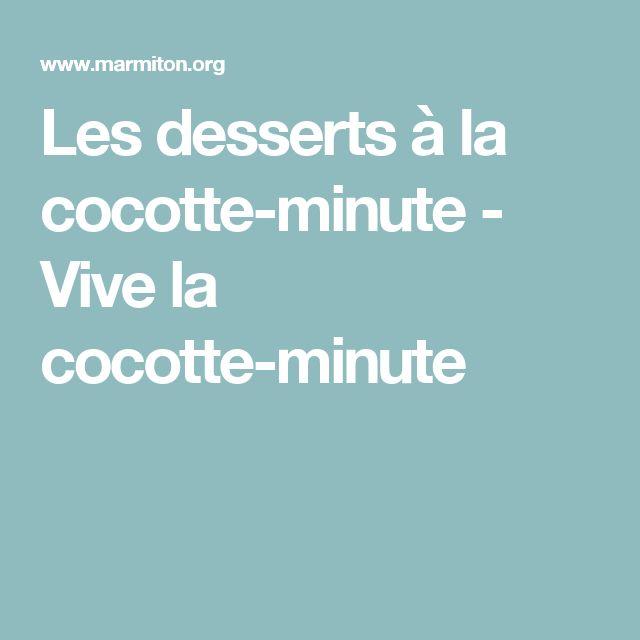 Les desserts à la cocotte-minute - Vive la cocotte-minute