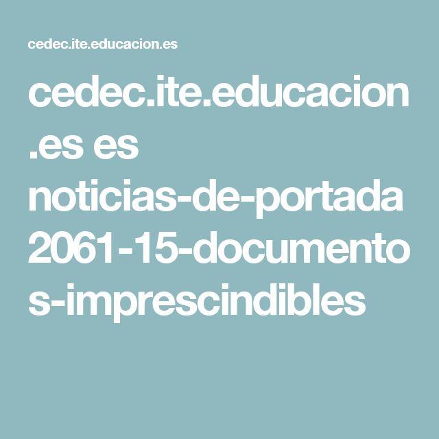 cedec.ite.educacion.es es noticias-de-portada 2061-15-documentos-imprescindibles