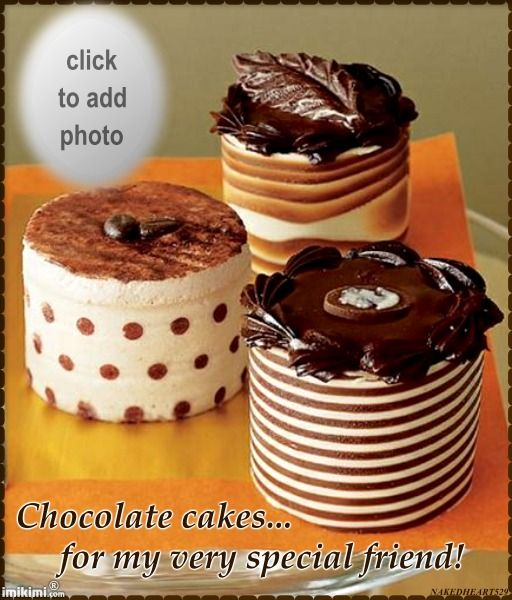 CHOCOLATE CAKES-SPECIAL FRIEND