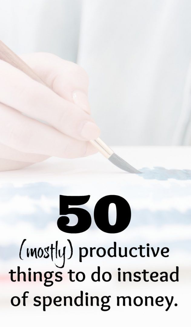 50 (mostly) productive things to do instead of spending money.... - The Diary of a Frugal Family